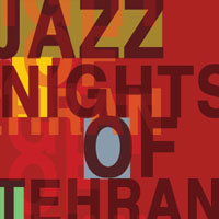 Jazz Nights of Tehran | JAZZNOT.com